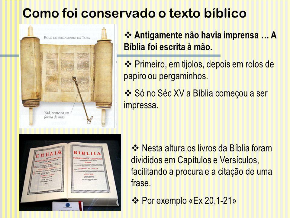 Antigamente não havia imprensa … A Bíblia foi escrita à mão. Primeiro, em tijolos, depois em rolos de papiro ou pergaminhos. Só no Séc XV a Bíblia com