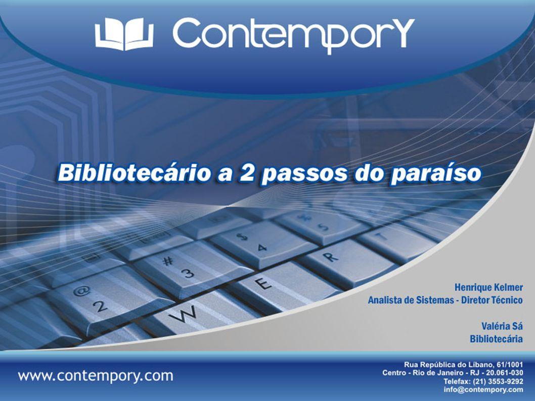 O PARAÍSO O Bibliotecário 2 A Tecnologia a serviço da Informação.