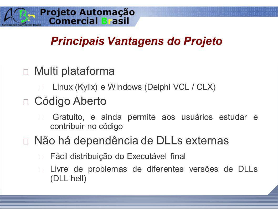 Principais Vantagens do Projeto Multi plataforma Linux (Kylix) e Windows (Delphi VCL / CLX) Código Aberto Gratuito, e ainda permite aos usuários estud