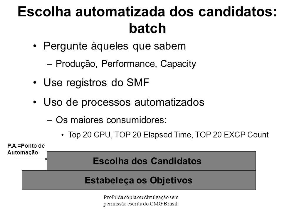 Proibida cópia ou divulgação sem permissão escrita do CMG Brasil. Escolha automatizada dos candidatos Escolha dos Candidatos Estabeleça os Objetivos P