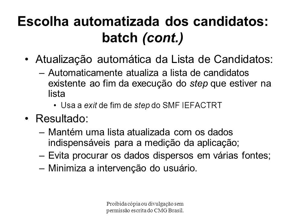 Proibida cópia ou divulgação sem permissão escrita do CMG Brasil. Escolha automatizada dos candidatos: batch (cont.) Registros do SMF por thresholds c