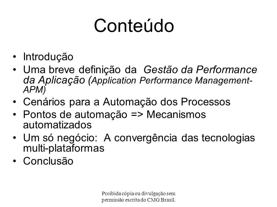 Proibida cópia ou divulgação sem permissão escrita do CMG Brasil. A Automação dos Processos na Gestão da Performance das Aplicações Adotando mecanismo