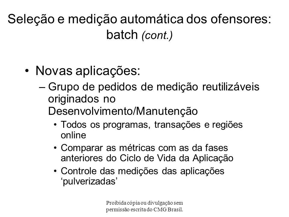 Proibida cópia ou divulgação sem permissão escrita do CMG Brasil. Seleção e medição automática dos ofensores: batch Programas que mudam de versão; Apl