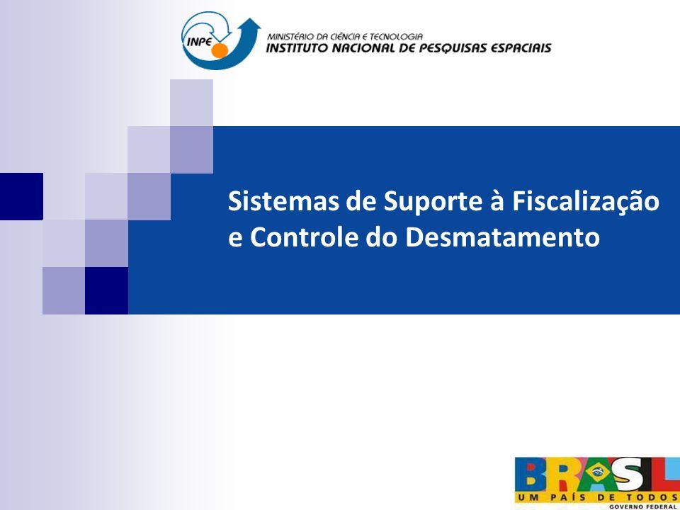 Sistemas de Suporte à Fiscalização e Controle do Desmatamento