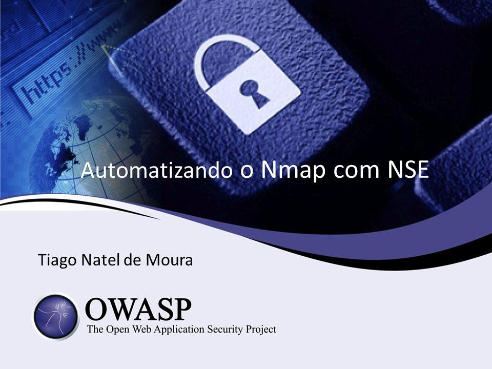 Automatizando o Nmap com NSE Tiago Natel de Moura