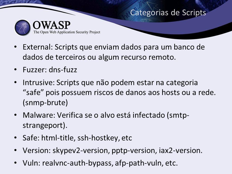 Categorias de Scripts External: Scripts que enviam dados para um banco de dados de terceiros ou algum recurso remoto. Fuzzer: dns-fuzz Intrusive: Scri