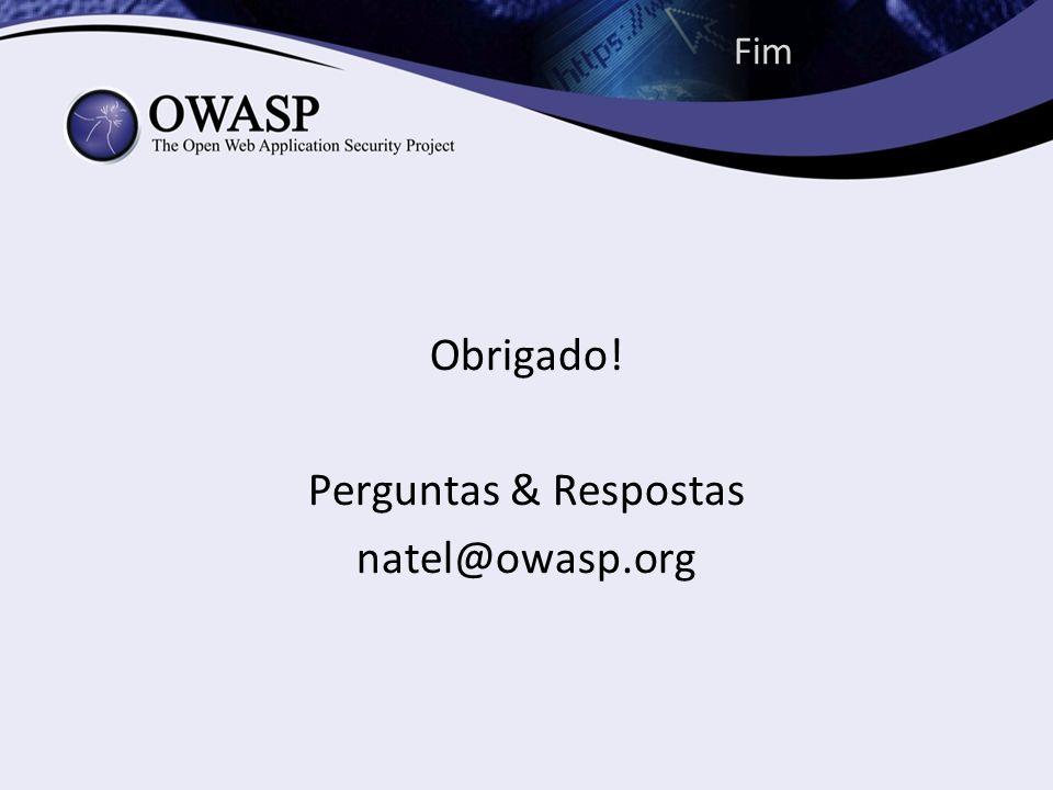 Fim Obrigado! Perguntas & Respostas natel@owasp.org