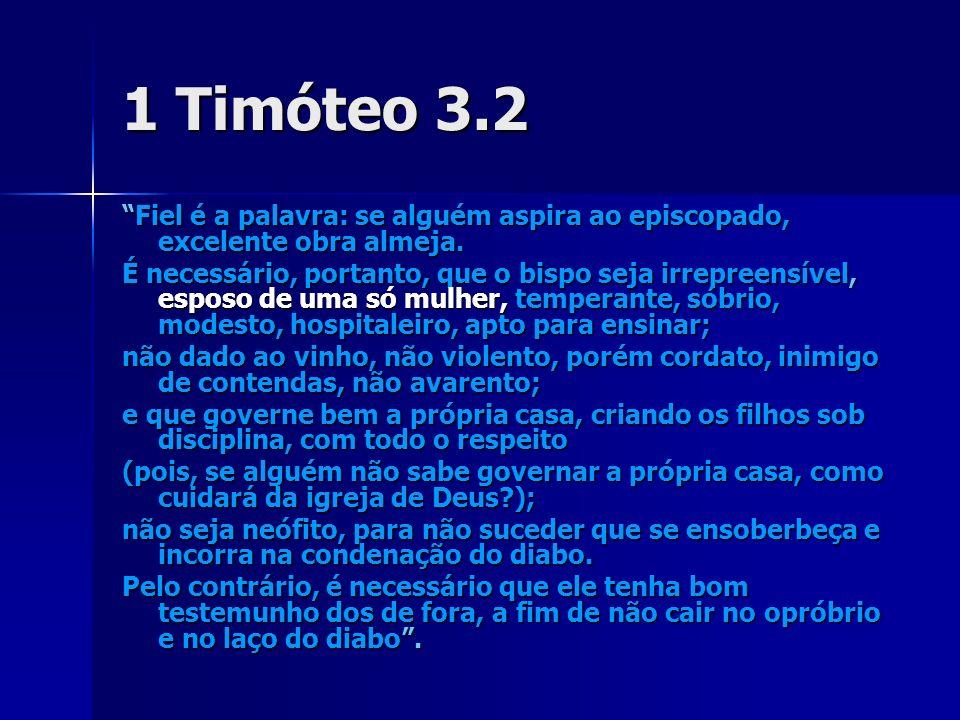 1 Timóteo 3.2 Fiel é a palavra: se alguém aspira ao episcopado, excelente obra almeja.Fiel é a palavra: se alguém aspira ao episcopado, excelente obra