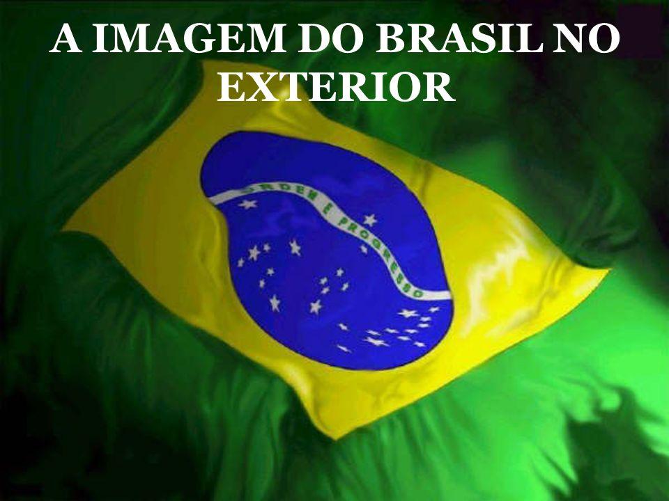 A IMAGEM DO BRASIL NO EXTERIOR