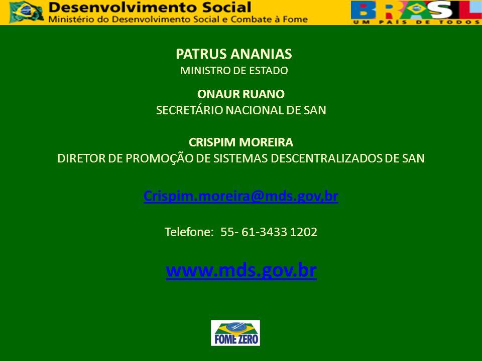 PATRUS ANANIAS MINISTRO DE ESTADO ONAUR RUANO SECRETÁRIO NACIONAL DE SAN CRISPIM MOREIRA DIRETOR DE PROMOÇÃO DE SISTEMAS DESCENTRALIZADOS DE SAN Crisp
