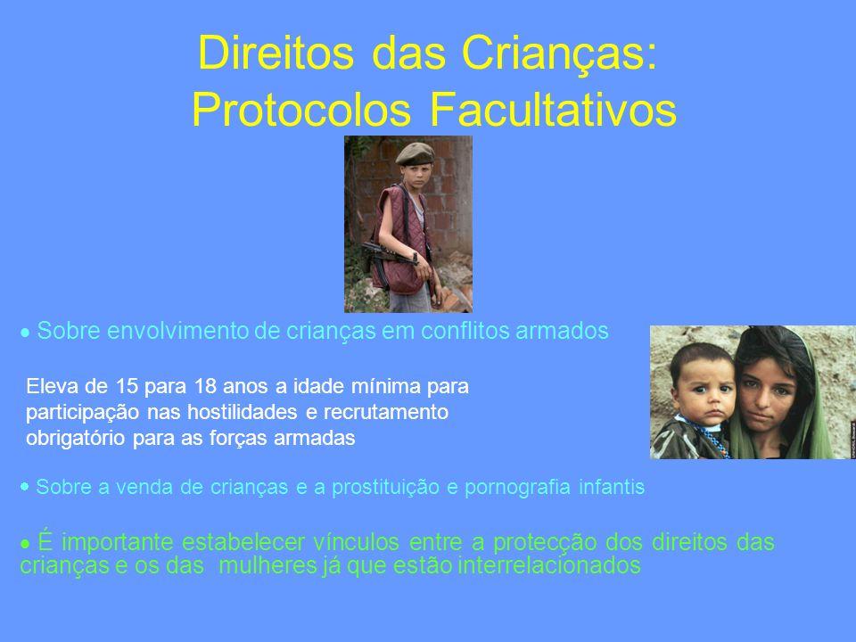 Direitos das Crianças: Protocolos Facultativos Sobre envolvimento de crianças em conflitos armados Eleva de 15 para 18 anos a idade mínima para partic