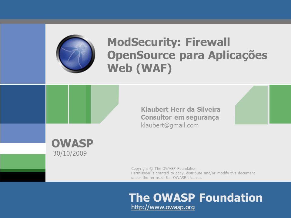 OWASP Implantando o ModSecurity: Baseado em rede (proxy reverso); Apache como Proxy Reverso; Qualquer servidor web pode ser um backend; Pode abranger vários servidores; Vira o front-end para o(s) site(s), alterando a topologia da rede; Necessita de solução de alta-disponibilidade e/ou escalabilidade própria; Separa o gerenciamento de segurança do gerenciamento do servidor web;