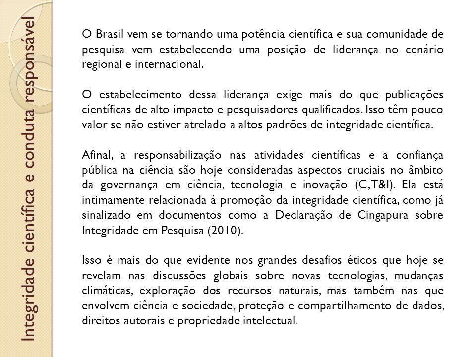 O Brasil vem se tornando uma potência científica e sua comunidade de pesquisa vem estabelecendo uma posição de liderança no cenário regional e interna