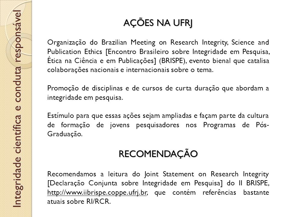 AÇÕES NA UFRJ Organização do Brazilian Meeting on Research Integrity, Science and Publication Ethics [Encontro Brasileiro sobre Integridade em Pesquis