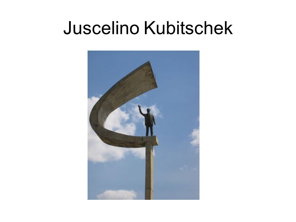 Full Name: Juscelino Kubitschek de Oliveira Known Name: JK Date of Birth: 09/12/1902 Date of Death: 08/22/1976 Origin: A Brazilian gypsy Czech mother