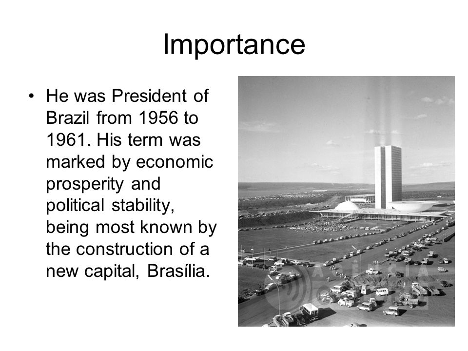 Kubitschek is viewed inside the country as the father of modern Brazil, and Brasília was considered a masterpiece of modern urbanism and Modern architecture.