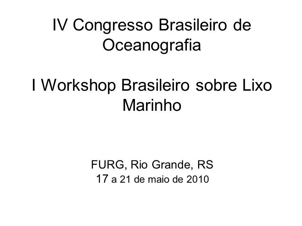 IV Congresso Brasileiro de Oceanografia I Workshop Brasileiro sobre Lixo Marinho FURG, Rio Grande, RS 17 a 21 de maio de 2010