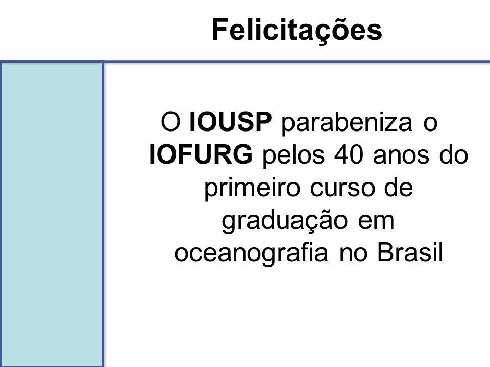 O IOUSP parabeniza o IOFURG pelos 40 anos do primeiro curso de graduação em oceanografia no Brasil Felicitações