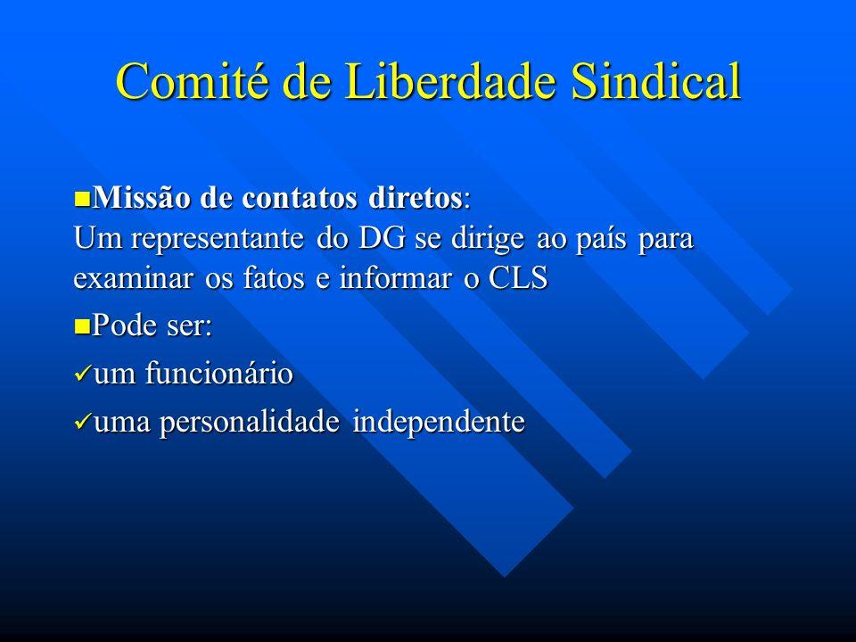 Comité de Liberdade Sindical Missão de contatos diretos: Um representante do DG se dirige ao país para examinar os fatos e informar o CLS Missão de co