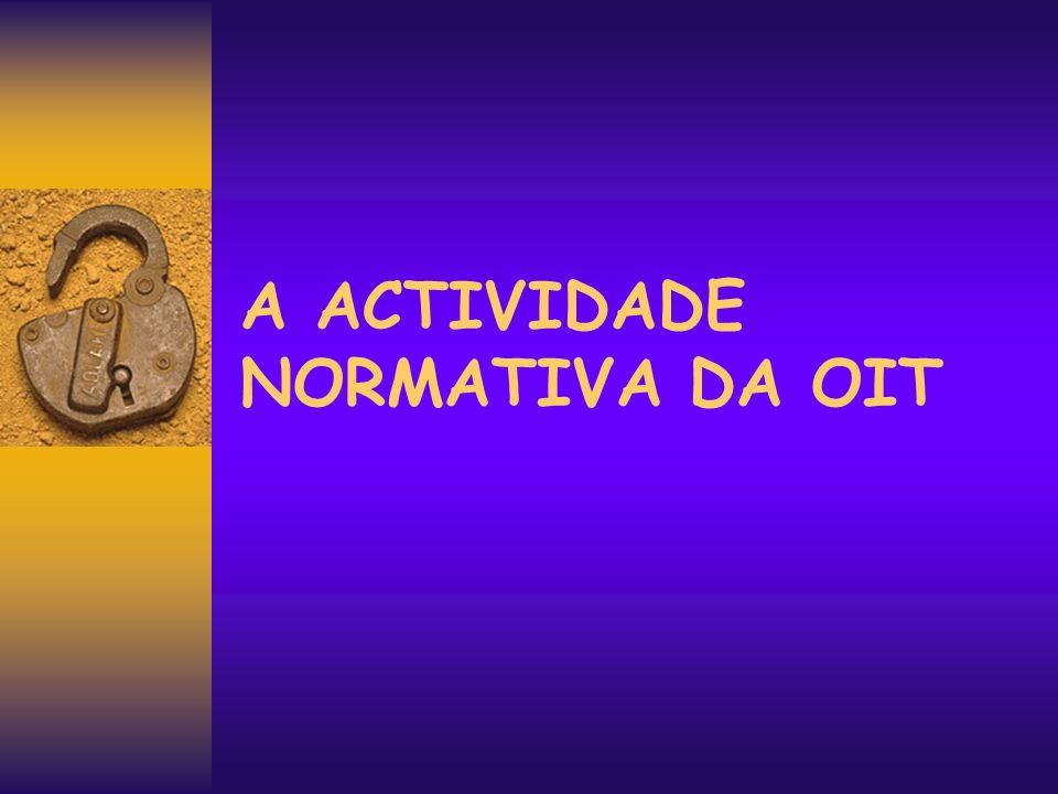 A ACTIVIDADE NORMATIVA DA OIT