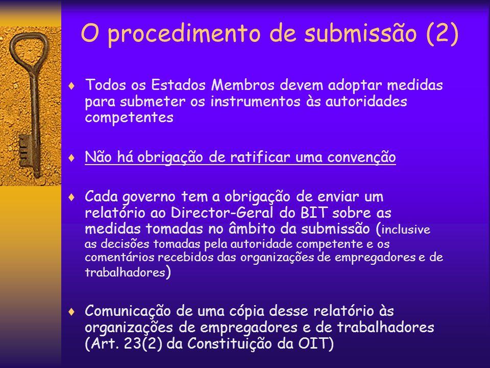O procedimento de submissão (2) Todos os Estados Membros devem adoptar medidas para submeter os instrumentos às autoridades competentes Não há obrigaç