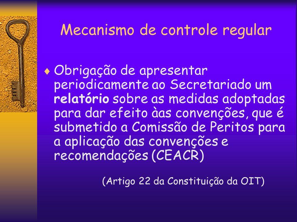 Mecanismo de controle regular Obrigação de apresentar periodicamente ao Secretariado um relatório sobre as medidas adoptadas para dar efeito àas conve