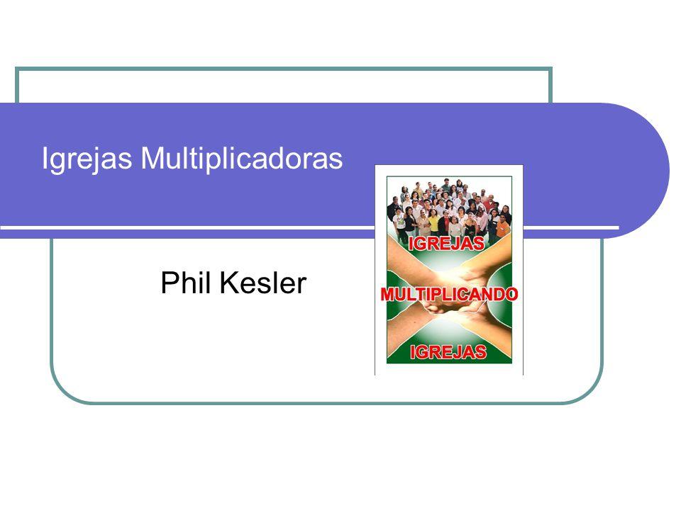Igrejas Multiplicadoras Phil Kesler