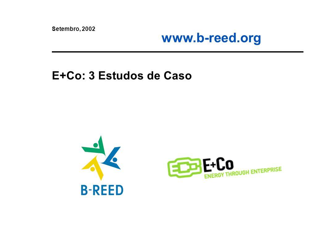 www.b-reed.org E+Co: 3 Estudos de Caso Setembro, 2002