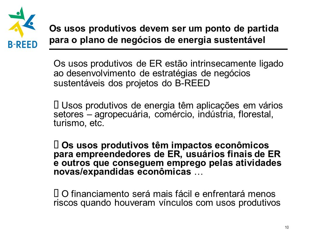 10 Os usos produtivos devem ser um ponto de partida para o plano de negócios de energia sustentável Os usos produtivos de ER estão intrinsecamente lig