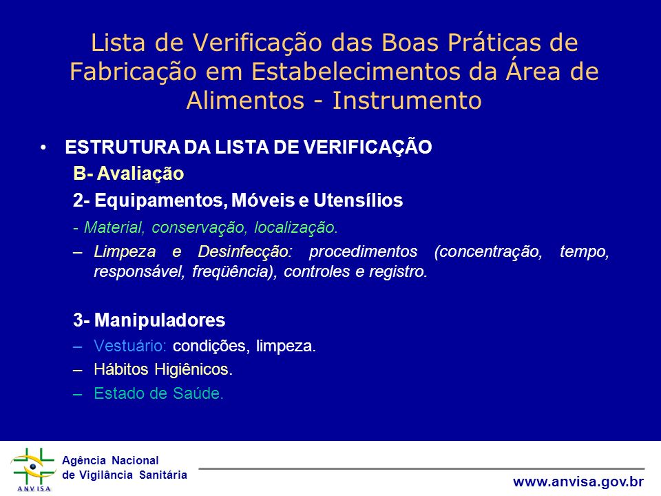 Agência Nacional de Vigilância Sanitária www.anvisa.gov.br Lista de Verificação das Boas Práticas de Fabricação em Estabelecimentos da Área de Aliment