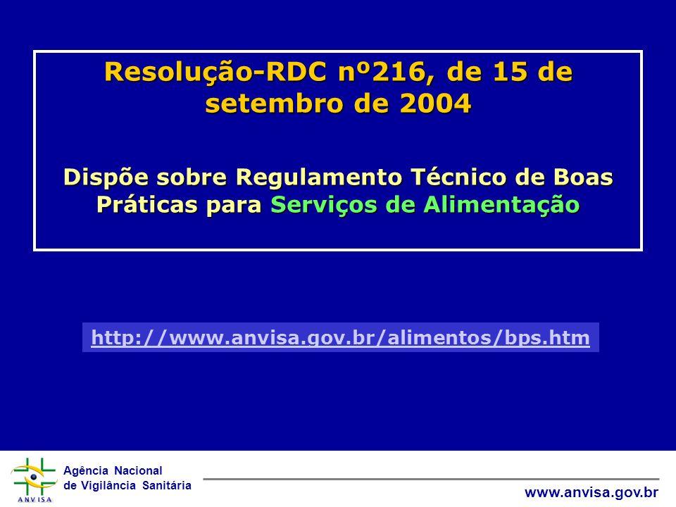 Agência Nacional de Vigilância Sanitária www.anvisa.gov.br Resolução-RDC nº216, de 15 de setembro de 2004 Dispõe sobre Regulamento Técnico de Boas Prá