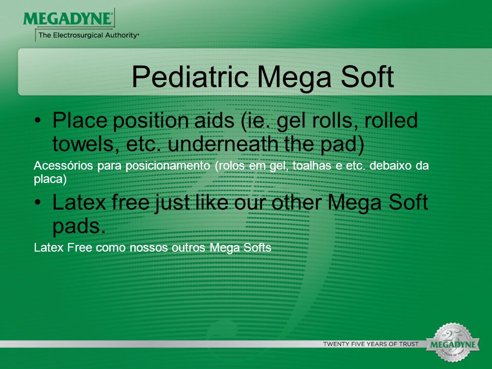 Place position aids (ie. gel rolls, rolled towels, etc. underneath the pad) Acessórios para posicionamento (rolos em gel, toalhas e etc. debaixo da pl