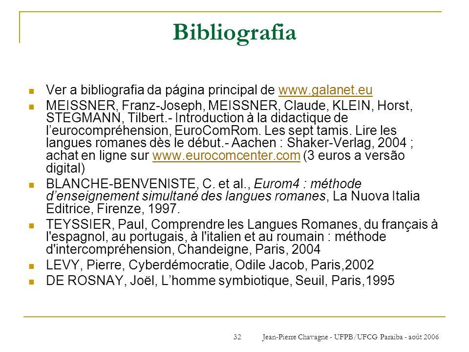 Jean-Pierre Chavagne - UFPB/UFCG Paraiba - août 200632 Bibliografia Ver a bibliografia da página principal de www.galanet.euwww.galanet.eu MEISSNER, F