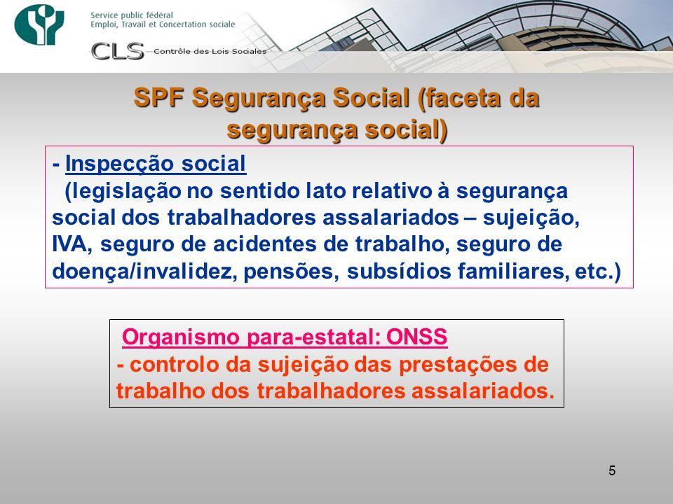 5 SPF Segurança Social (faceta da segurança social) - Inspecção social (legislação no sentido lato relativo à segurança social dos trabalhadores assal