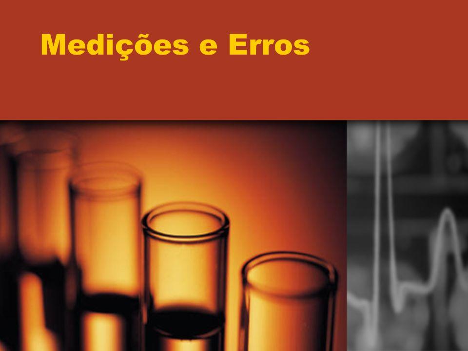 Medições e Erros Erros e Tratamento de Dados Consultar Bibliografia: Algarismos Significativos, Erros e Tratamento de Dados – Uma Introdução (Eduardo Marques).