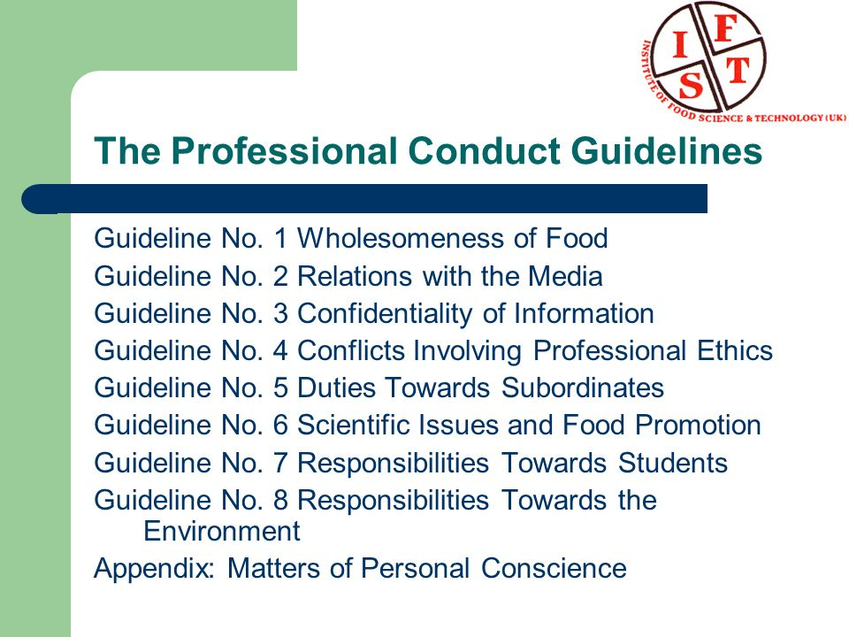 The Professional Conduct Guidelines Guideline No. 1 Wholesomeness of Food Guideline No. 2 Relations with the Media Guideline No. 3 Confidentiality of