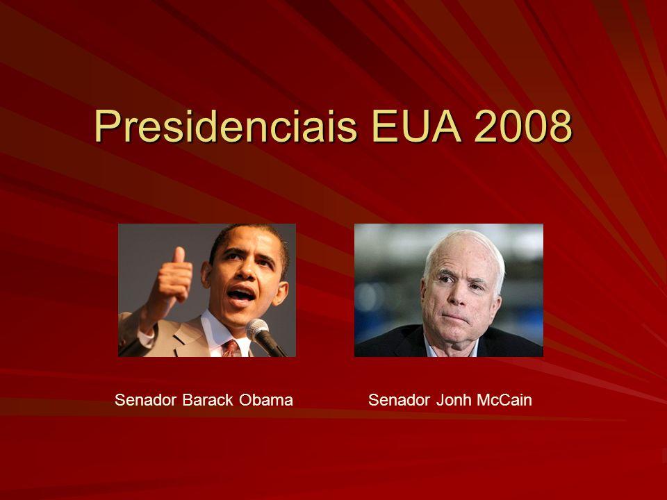 Presidenciais EUA 2008 Senador Barack Obama Senador Jonh McCain