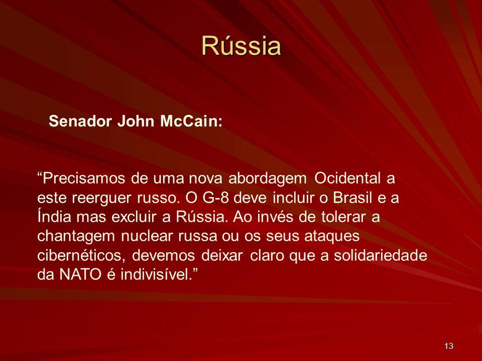 13 Rússia Senador John McCain: Precisamos de uma nova abordagem Ocidental a este reerguer russo.