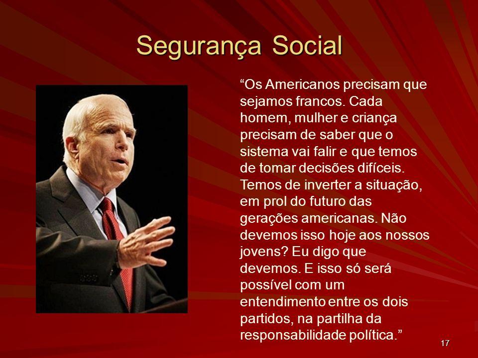 17 Segurança Social Os Americanos precisam que sejamos francos.