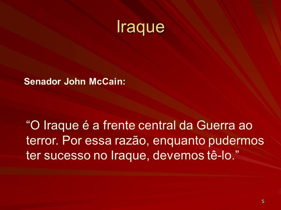 5 Iraque Senador John McCain: O Iraque é a frente central da Guerra ao terror.