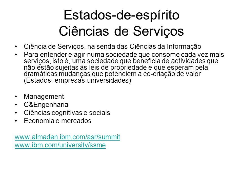 Estados-de-espírito Ciências de Serviços Ciência de Serviços, na senda das Ciências da Informação Para entender e agir numa sociedade que consome cada