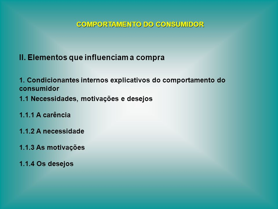 Nos finais dos anos 30, o psicólogo Henry Murray propôs uma lista de 28 necessidades fundamentais, das quais as mais importantes são: COMPORTAMENTO DO CONSUMIDOR 1.1.2 As necessidades 8.