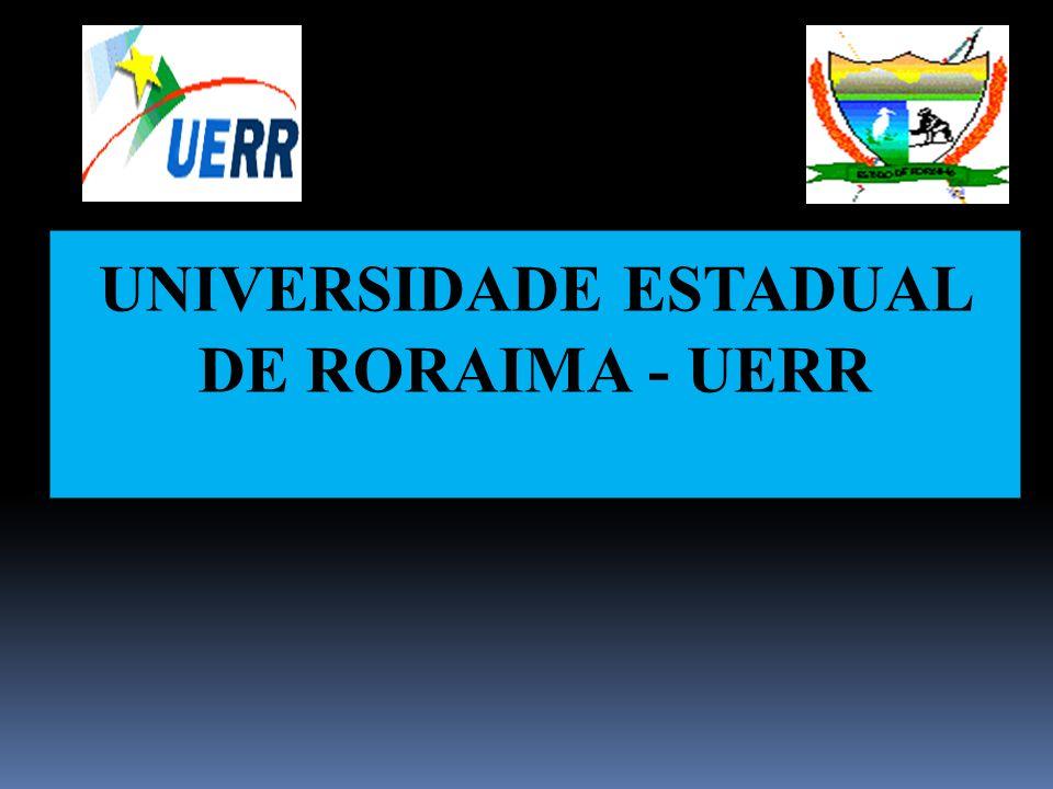 UNIVERSIDADE ESTADUAL DE RORAIMA - UERR