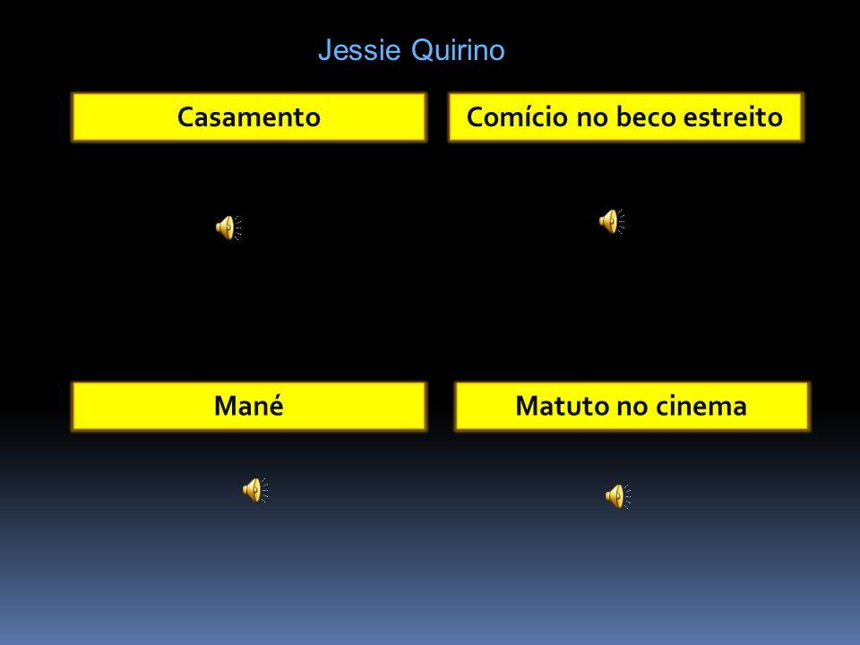 Jessie Quirino CasamentoComício no beco estreito ManéMatuto no cinema