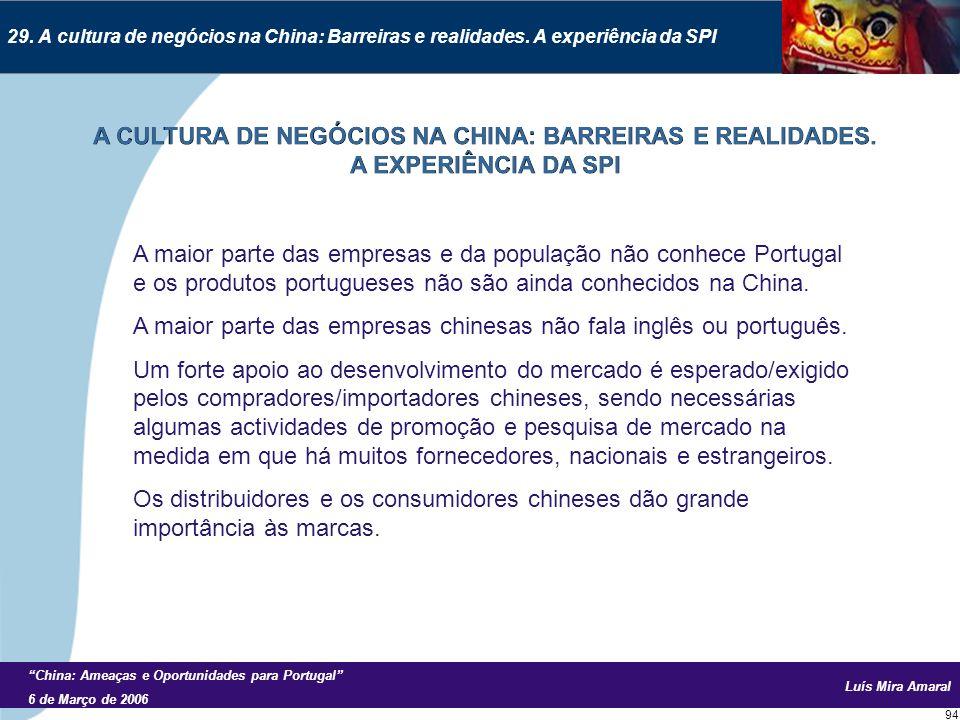 Luís Mira Amaral China: Ameaças e Oportunidades para Portugal 6 de Março de 2006 94 29.