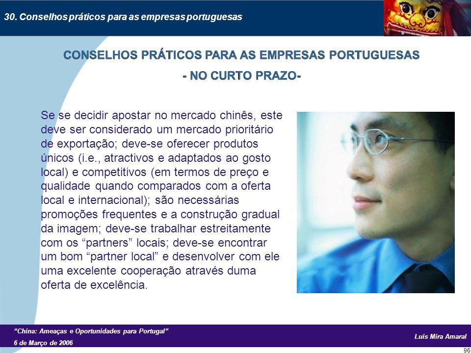 Luís Mira Amaral China: Ameaças e Oportunidades para Portugal 6 de Março de 2006 96 30.