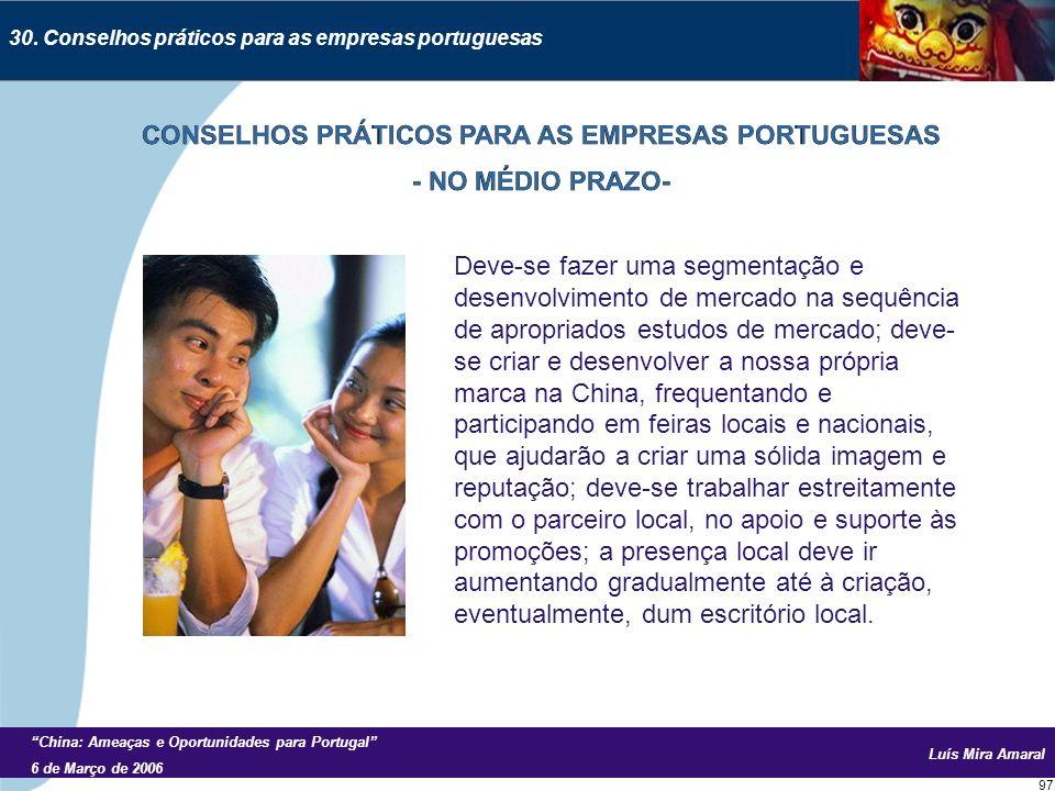 Luís Mira Amaral China: Ameaças e Oportunidades para Portugal 6 de Março de 2006 97 30.