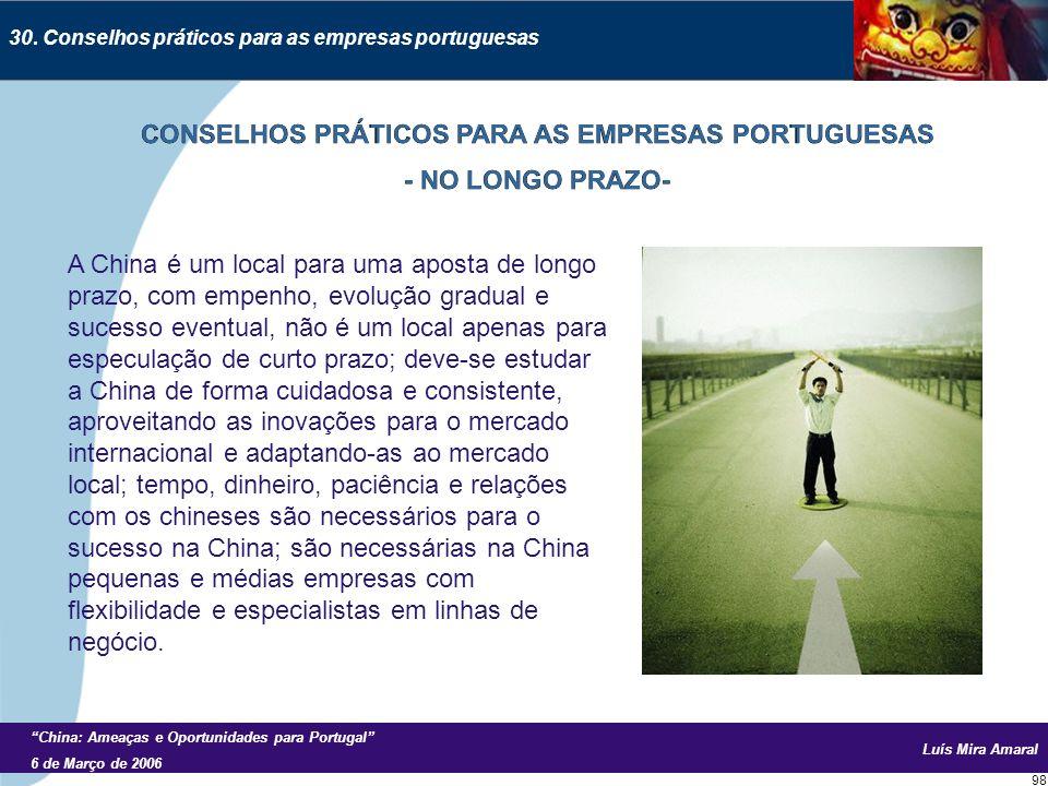 Luís Mira Amaral China: Ameaças e Oportunidades para Portugal 6 de Março de 2006 98 30.