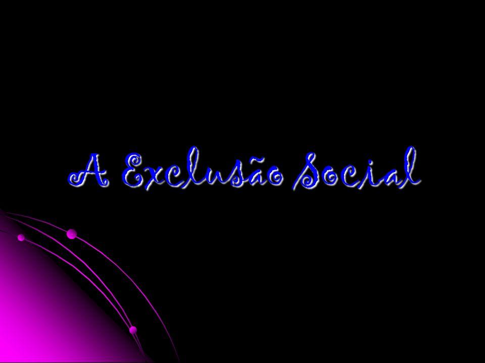 A Exclusão Social