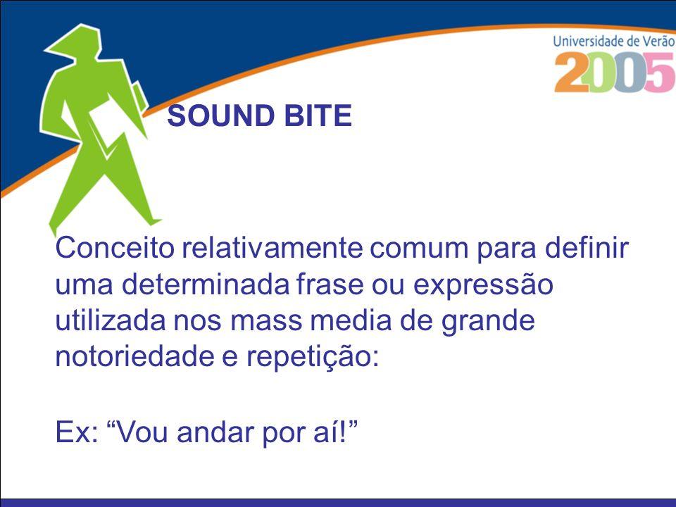 Na realidade um sound bite corresponde à sintetização sistemática uma mensagem, de um conceito ou de uma ideia que queremos passar.